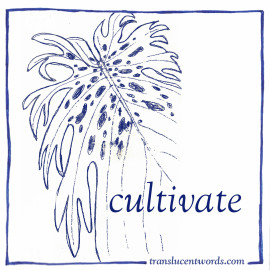 One-Word Journal Prompt: Cultivate